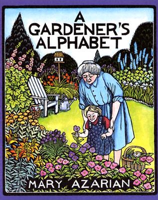 A Gardener's Alphabet By Azarian, Mary
