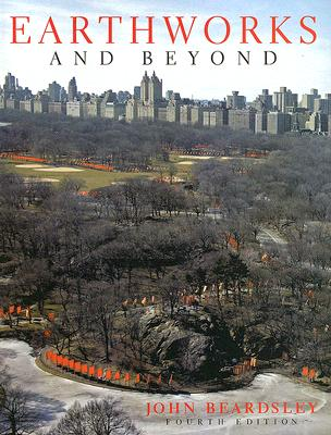 Earthworks And Beyond By Beardsley, John